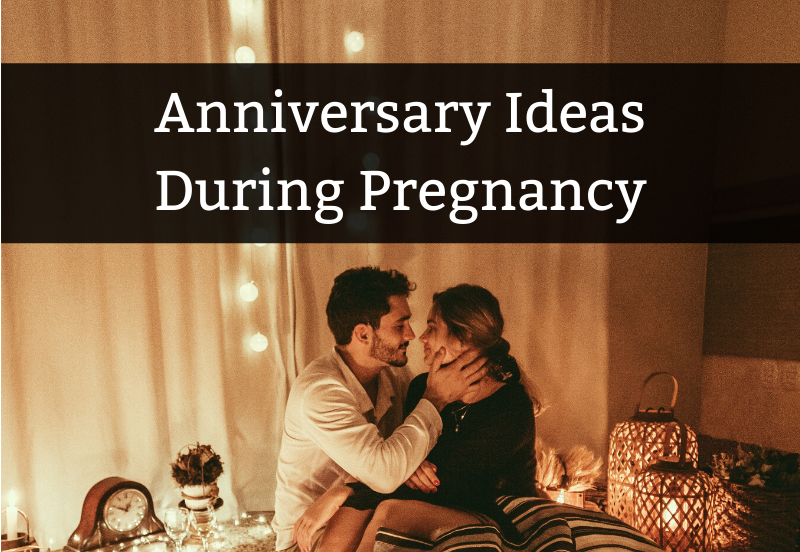 12 Romantic Anniversary Ideas For A Pregnant Wife Dad Fixes Everything