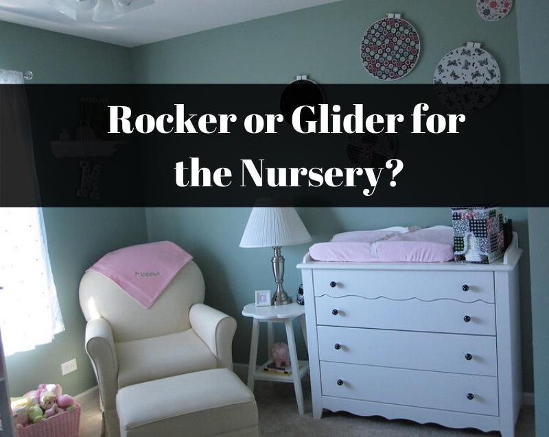 Rocker Vs Glider For Baby Nursery